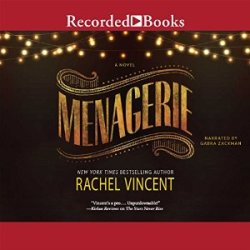 Audiobook Review: Menagerie by Rachel Vincent (@rachelkvincent, @GabraZackman)