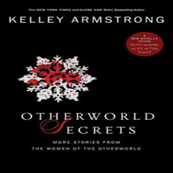 Review: Otherworld Secrets by Kelley Armstrong (@KelleyArmstrong)