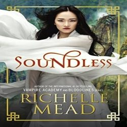 Review: Soundless by Richelle Mead (@jessicadhaluska, @RichelleMead)