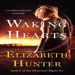 Review: Waking Hearts by Elizabeth Hunter (@jessicadhaluska, @E__Hunter)
