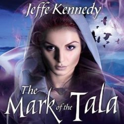 Audiobook Review: The Mark of the Tala by Jeffe Kennedy (@mlsimmons, @jeffekennedy)