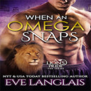 Review: When an Omega Snaps by Eve Langlais (@mlsimmons, @EveLanglais)