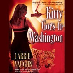 Audiobook Review: Kitty Goes to Washington by Carrie Vaughn