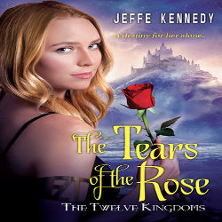 Review: The Tears of the Rose by Jeffe Kennedy (@mlsimmons, @jeffekennedy, @KensingtonBooks)