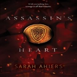 Review: Assassin's Heart by Sarah Ahiers (@jessicadhaluska, @SarahAhiers)