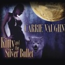 Audiobook Review: Kitty and the Silver Bullet by Carrie Vaughn
