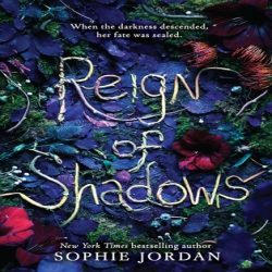 Review: Reign of Shadows by Sophie Jordan (@jessicadhaluska)