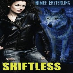 Review: Shiftless by Aimee Easterling (@Mollykatie112)