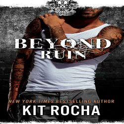 Review: Beyond Ruin by Kit Rocha (@mlsimmons, @kitrocha)