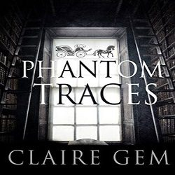 Review: Phantom Traces by Claire Gem (@Mollykatie112, @gemwriter)