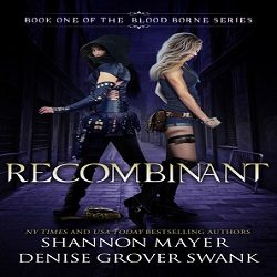 Review: Recombinant by Shannon Mayer and Denise Grover Swank