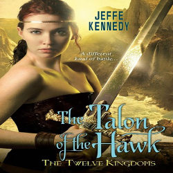 Review: The Talon of the Hawk by Jeffe Kennedy (@mlsimmons, @jeffekennedy, @KensingtonBooks)