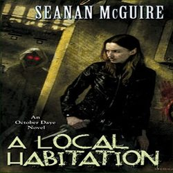 Review: A Local Habitation by Seanan McGuire (@jessicadhaluska, @seananmcguire, @dawbooks)
