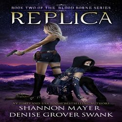 Review: Replica by Shannon Mayer and Denise Grover Swank
