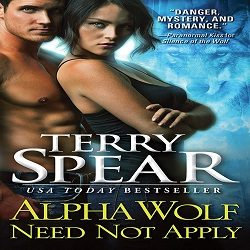 Excerpt and Giveaway: Alpha Wolf Need Not Apply by Terry Spear (@TerrySpear, @SourcebooksCasa)