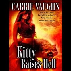 Audiobook Review: Kitty Raises Hell by Carrie Vaughn