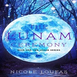 Guest Post and Giveaway: The Lunam Ceremony by Nicole Loufas (@NicoleLoufas, @XpressoTours)