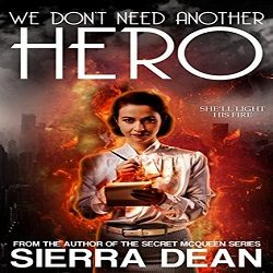 Review: We Don't Need Another Hero by Sierra Dean (@sierradean)