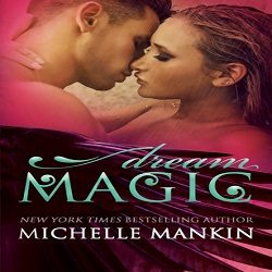 Review and Excerpt: Dream Magic by Michelle Mankin (@Mollykatie112, @MichelleMankin, @starange13)