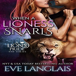 Review: When A Lioness Snarls by Eve Langlais (@mlsimmons, @EveLanglais)