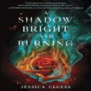 Early Review: A Shadow Bright and Burning by Jessica Cluess (@jessicadhaluska, @JessCluess, @randomhousekids)