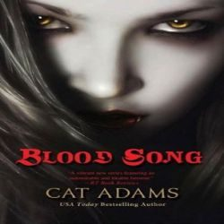 Review: Blood Song by Cat Adams (@jessicadhaluska, @torbooks)