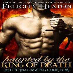 Blog Barrage and Review: Haunted by the King of Death by Felicity Heaton (@felicityheaton)