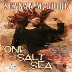 Review: One Salt Sea by Seanan McGuire (@jessicadhaluska, @seananmcguire, @dawbooks)