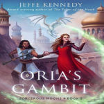 Oria's Gambit (Sorcerous Moons #2) by Jeffe Kennedy