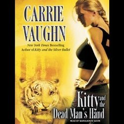 Audiobook Review: Kitty and the Dead Man's Hand by Carrie Vaughn