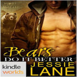 Bears Do It Better by Jessie Lane