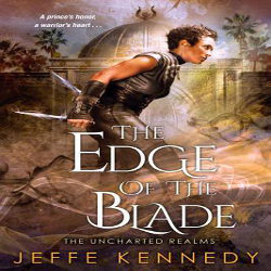 Review: The Edge of the Blade by Jeffe Kennedy (@mlsimmons, @jeffekennedy, @KensingtonBooks)
