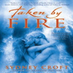 Taken by Fire by Sydney Croft