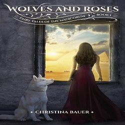 Cover Reveal: Wolves & Roses by Christina Bauer (@CB_Bauer, @XpressoTours)