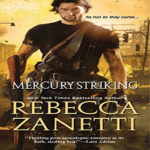 Mercury Striking by Rebecca Zanetti