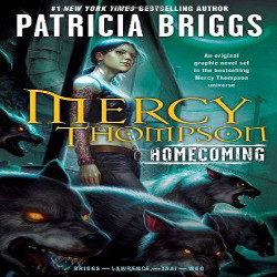 Review: Mercy Thompson: Homecoming by Patricia Briggs (@mlsimmons, @Mercys_Garage)