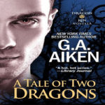 Tale of Two Dragons by G.A. Aiken