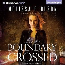 Audiobook Review: Boundary Crossed by Melissa F. Olson (@Mollykatie112, @MelissaFOlson, @katerudd)