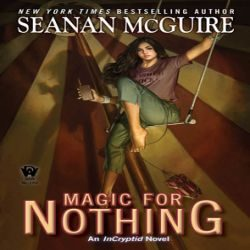 Review: Magic for Nothing by Seanan McGuire (@jessicadhaluska, @seananmcguire, @dawbooks)