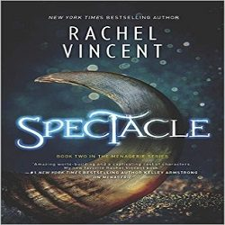 Review: Spectacle by Rachel Vincent (@rachelkvincent, @MIRAeditors, @HarlequinBooks)