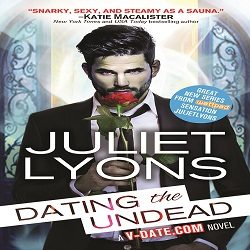 Spotlight and Giveaway: Dating the Undead by Juliet Lyons (@WriterJLyons, @SourcebooksCasa)