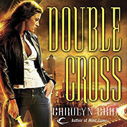 Audiobook Review: Double Cross by Carolyn Crane (@mlsimmons, @CarolynCrane, @audible_com)