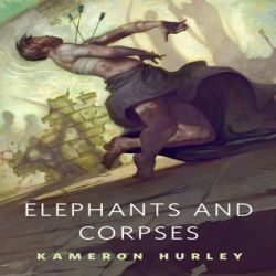 Review: Elephants and Corpses by Kameron Hurley