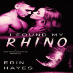 I Found My Rhino by Erin Hayes