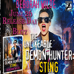 Happy Book Birthday to Deborah Wilde's The Unlikeable Demon Hunter: Sting (@wildeauthor, @RoxanneRhoads)