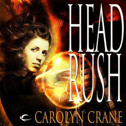 Audiobook Review: Head Rush by Carolyn Crane (@mlsimmons, @CarolynCrane, @audible_com)