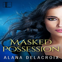 Review: Masked Possession by Alana Delacroix (@mlsimmons, @AlanaDelacroix, @KensingtonBooks)