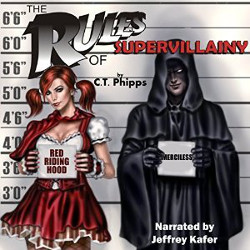The Rules of Supervillainy (The Supervillainy Saga #1) by C.T. Phipps read by Jeffrey Kafer