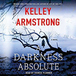 Audiobook Review: A Darkness Absolute by Kelley Armstrong (@mlsimmons, @KelleyArmstrong, @tplummer76, @MacmillanAudio)