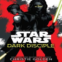 Review: Dark Disciple by Christie Golden